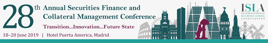 ISLA 28th Annual Securities Finance and Collateral Management Conference 2019