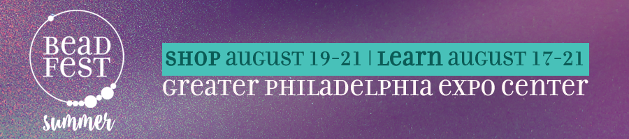 Bead Fest Summer : Shopping, Workshops and Expo