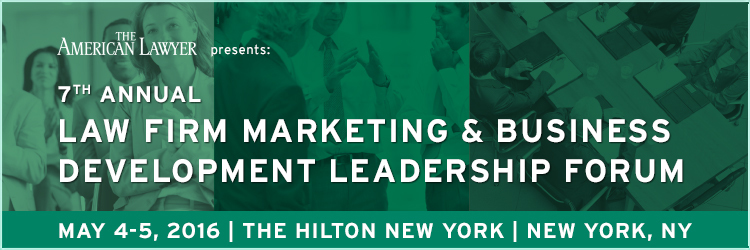 2016 Law Firm Marketing and Business Development Leadership Forum