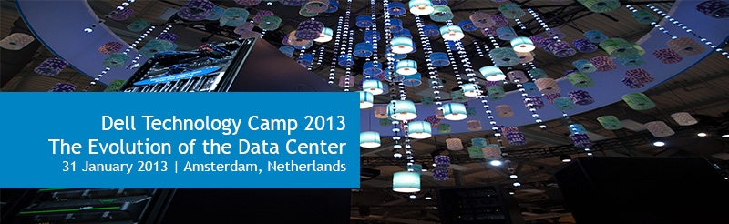 Dell Technology Camp 2013: The Evolution of the Data Center