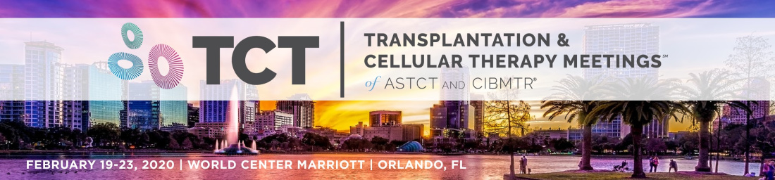 2020 TCT | Transplantation & Cellular Therapy Meetings of ASTCT and CIBMTR