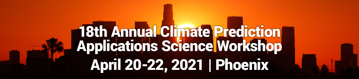 18th Annual Climate Prediction Applications Science Workshop
