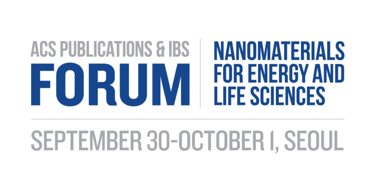ACS Publications & IBS Forum: Nanomaterials for Energy and Life Sciences in Partnership with Yonsei University