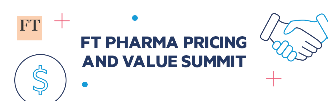 FT Pharma Pricing and Value Summit