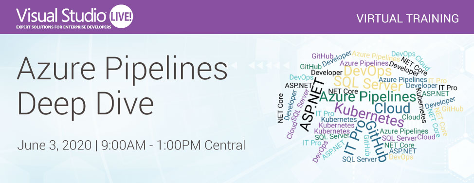 VSLive Virtual - Azure Pipelines Deep Dive