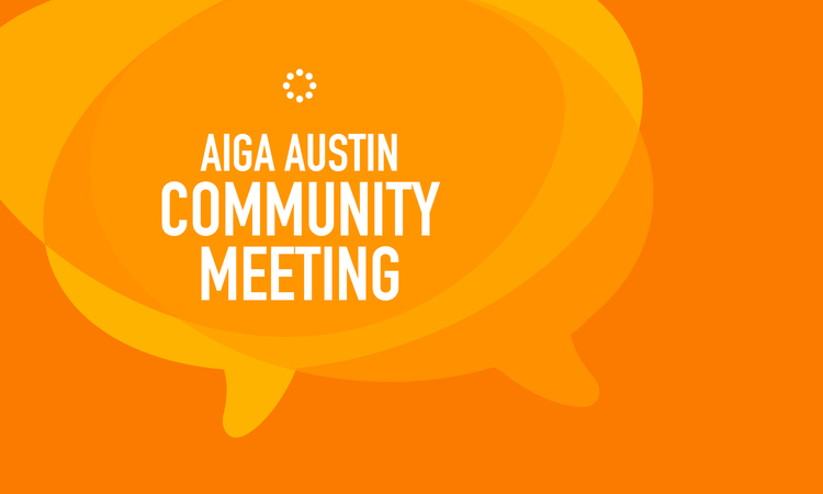 AIGA Austin Community Meeting