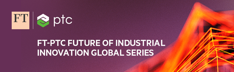 FT-PTC Future of Industrial Innovation Global Series