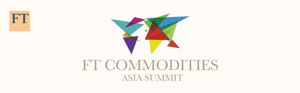 FT Commodities Summit Asia