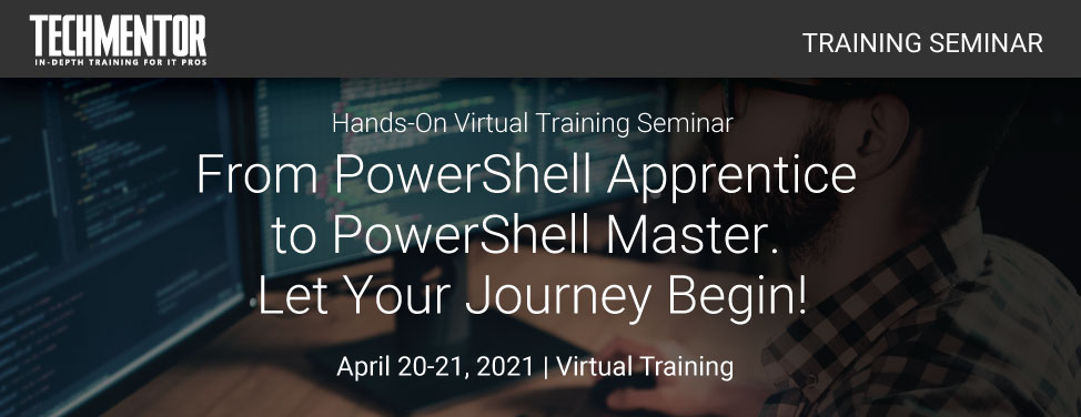 TM Seminar -From PowerShell Apprentice to PowerShell Master. Let Your Journey Begin!