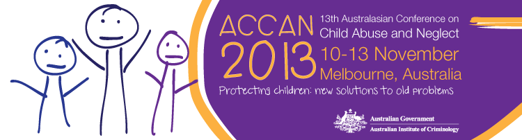 13th Australasian Conference on Child Abuse and Neglect