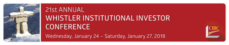 CIBC 21st Annual Whistler Institutional Investor Conference