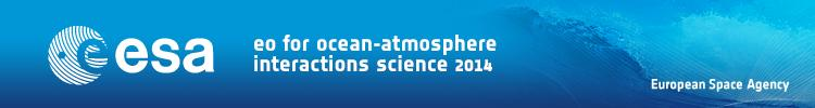 Earth Observation for Ocean-Atmosphere Interactions Science 2014