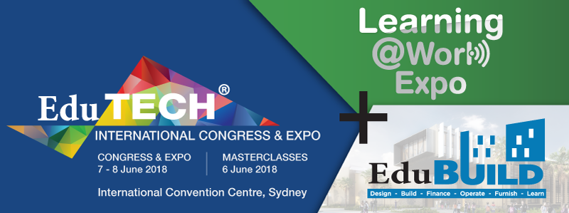 EduTECH | EduBUILD | Learning@Work 2018