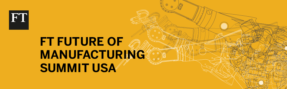 FT Future of Manufacturing Summit USA 2018