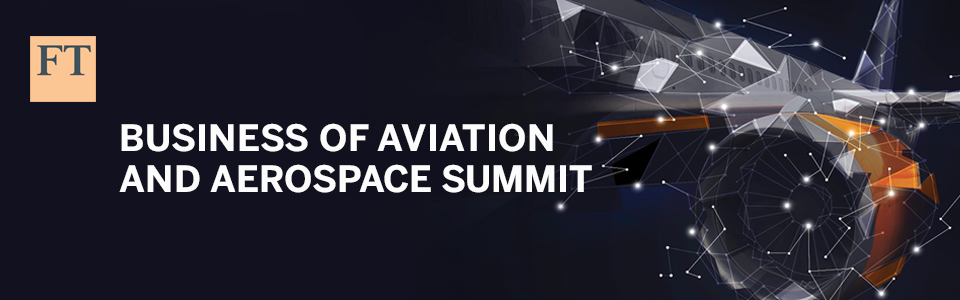 FT Business of Aerospace & Aviation Summit 2017