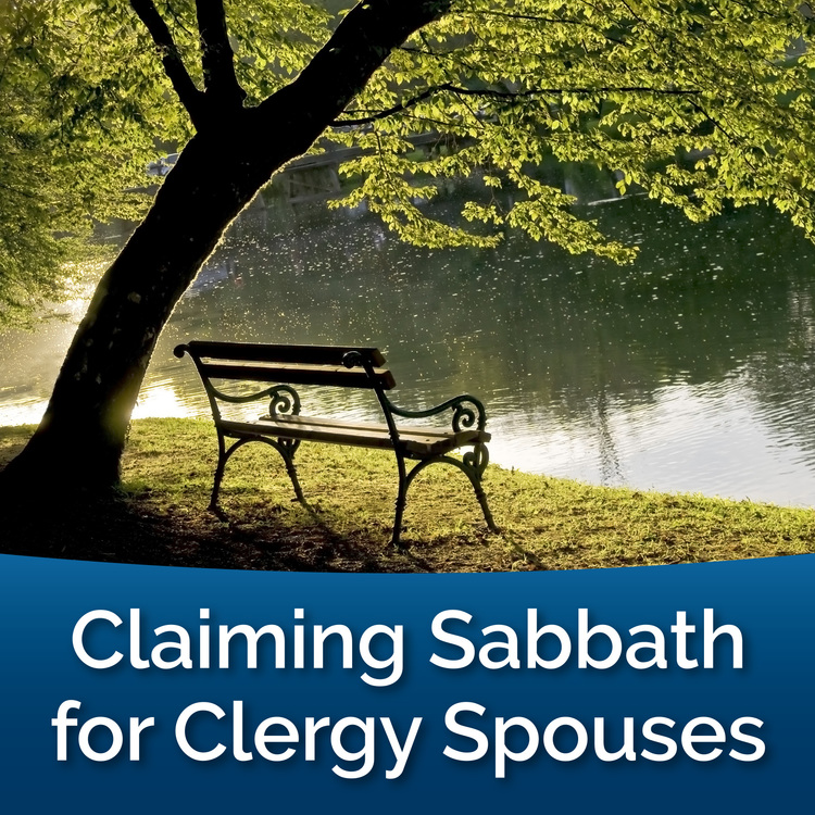 Claiming Sabbath for Clergy Spouses 2019