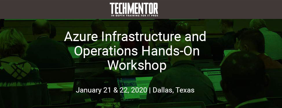 TechMentor 2020 Dallas Training Seminar