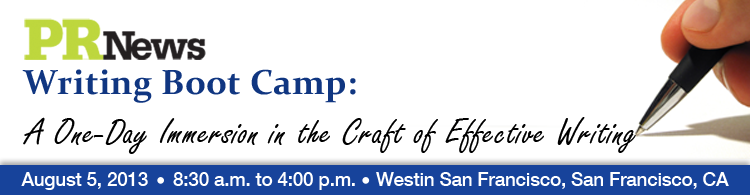 PR News' Writing Boot Camp- August 5, 2013 - San Francisco, CA