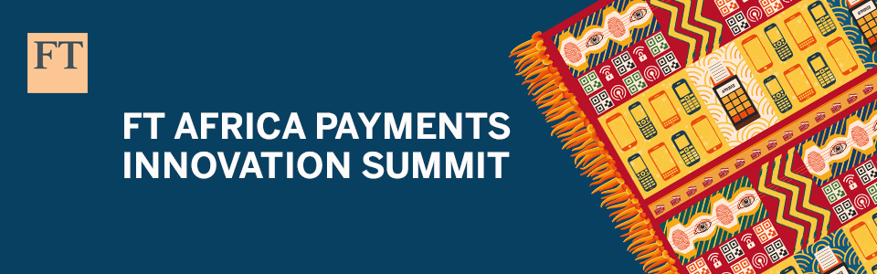 FT Africa Payments Innovation Summit
