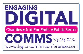 The Engaging Digital Comms Conference - Charities, Not-For-Profit, Public Sector