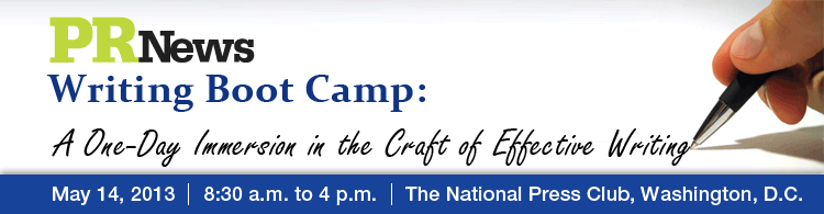 PR News' Writing Boot Camp - May 14, 2013