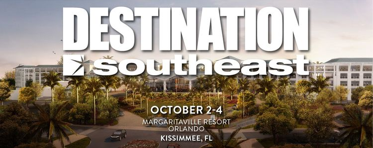 Destination Southeast - October 2-4 in Kissimmee, FL