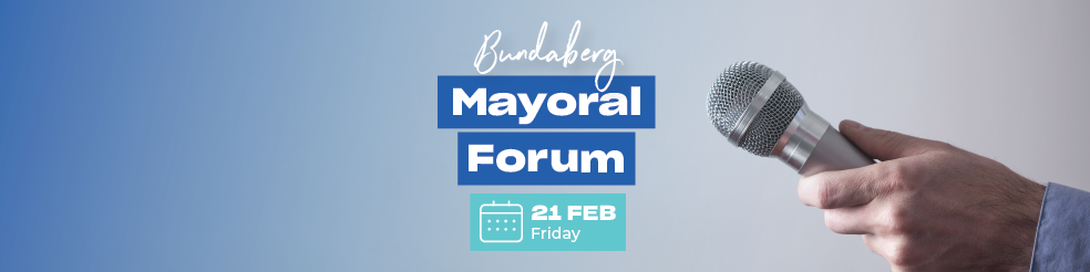 Bundaberg Mayoral Forum