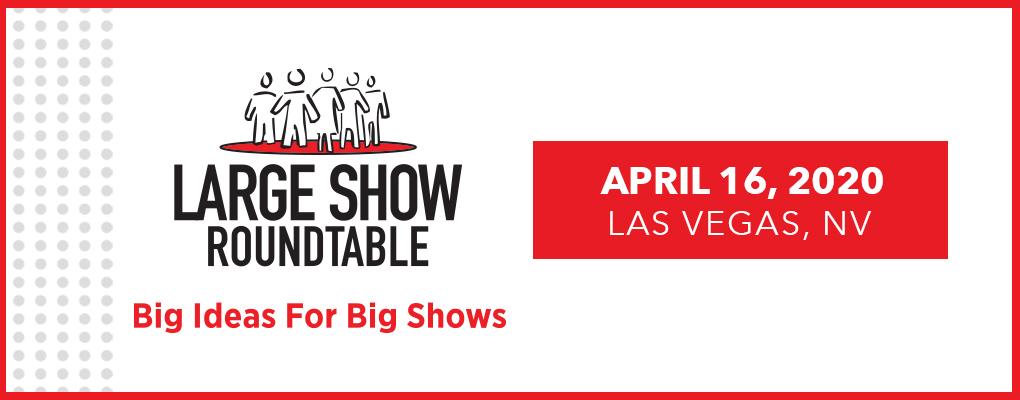 Large Show Roundtable (LSR)