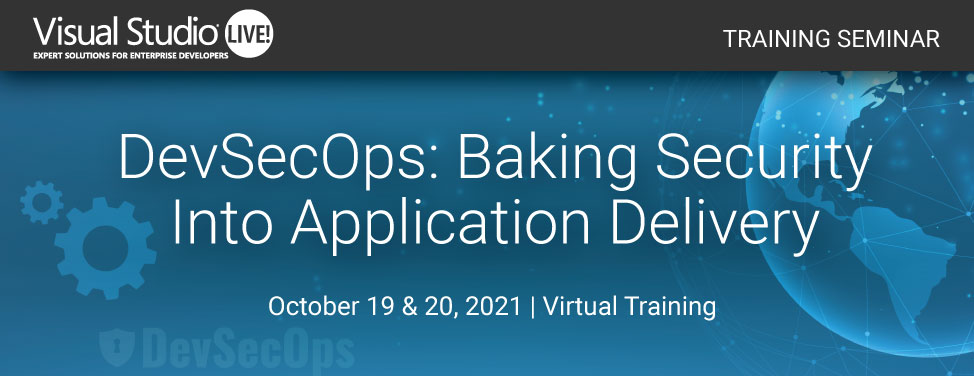 VSLive Virtual - DevSecOps: Baking Security Into Application Delivery