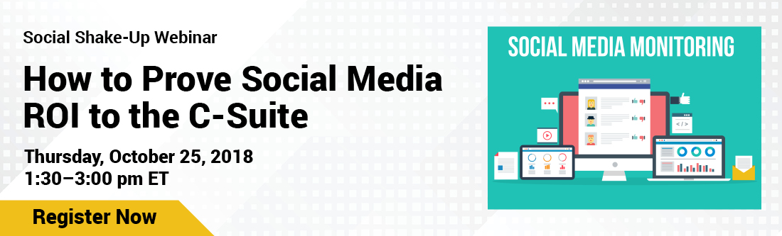 Social Shake-Up Webinar How to Prove Social Media ROI to the C-Suite