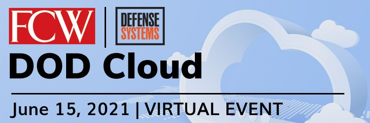 FCW & Defense Systems Workshop: DOD Cloud [Virtual Event]