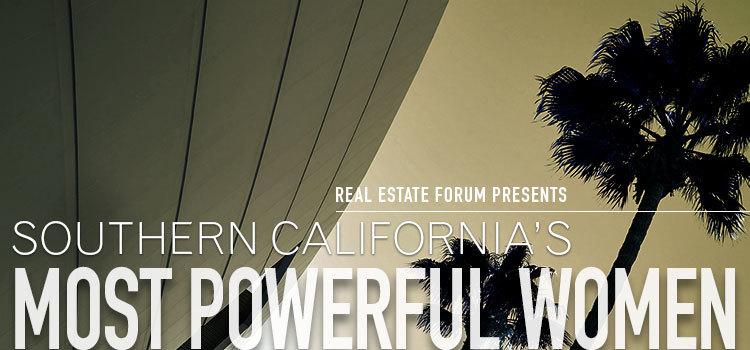 Real Estate Forum Presents SoCal's Power Women