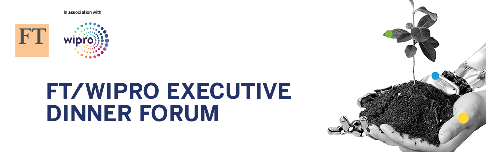 FT/Wipro Executive Dinner Forum 2018