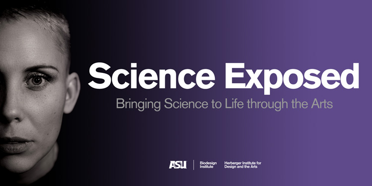 Science Exposed: Bringing Science to Life through the Arts