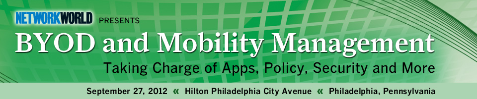 Network World's BYOD & Mobility Management Tech Seminar - Philadelphia