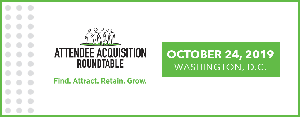 Attendee Acquisition Roundtable Oct