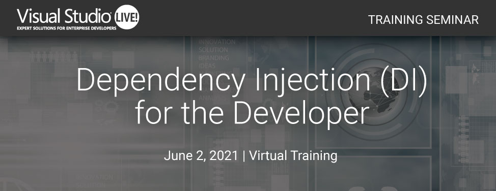 VSLive! Virtual - Dependency Injection (DI) for the Developer