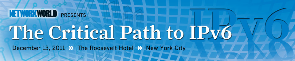 Network World Presents: The Critical Path to IPv6 Event