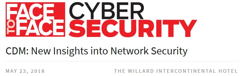 Face-to-Face Cybersecurity | CDM: New Insights into Network Security