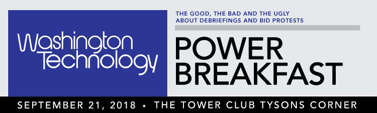 Washington Technology Power Breakfast | The Good, the Bad and the Ugly about Debriefings and Bid Protests