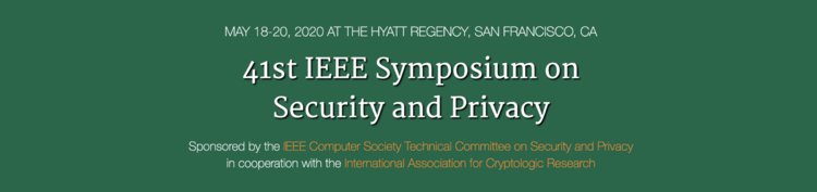 2020 IEEE Symposium and Workshops on Security & Privacy