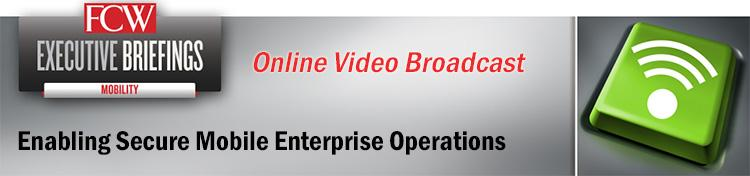 Enabling Secure Mobile Enterprise Operations Online Presentation