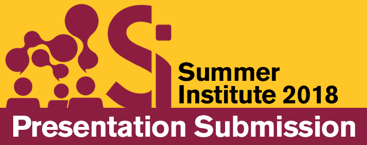 19th Annual Summer Institute: Call for Presenter Applications