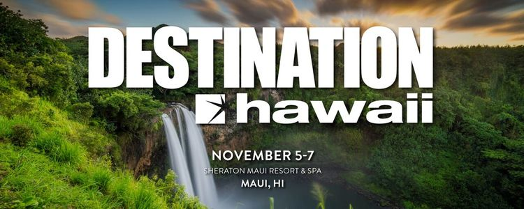 Destination Hawaii - November 5-7, 2019