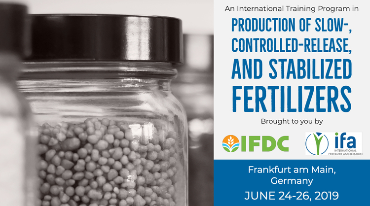 2019  IFDC/IFA Training on Production of Slow-, Controlled-Release and Stabilized Fertilizers