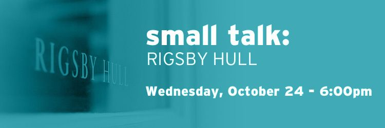 Small Talk Rigsby Hull