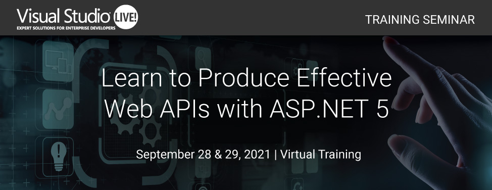 VSLive Virtual - Learn to Produce Effective Web APIs with ASP.NET 5