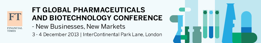 FT Global Pharmaceuticals and Biotechnology Conference 2013
