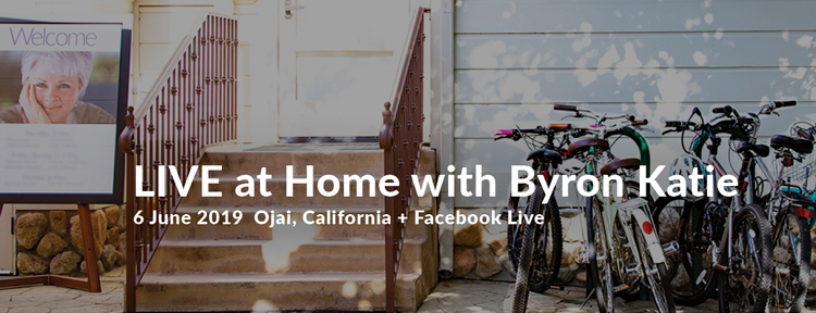 LIVE at Home with Byron Katie on Thurs., 6 June 2019