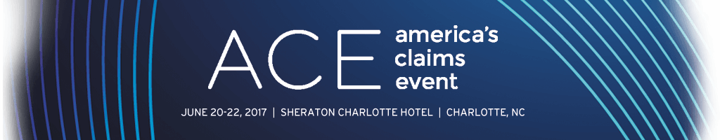 2017 ACE - America's Claims Event
